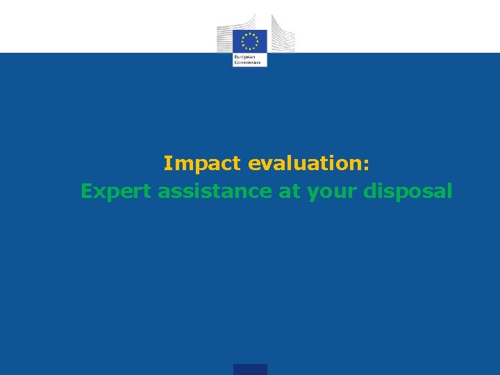 Impact evaluation: Expert assistance at your disposal