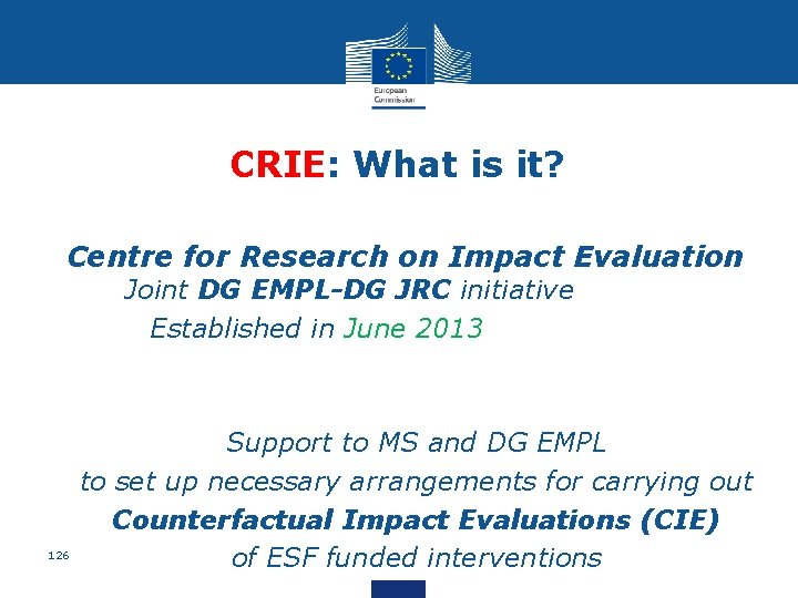 CRIE: What is it? • Centre for Research on Impact Evaluation • Joint DG