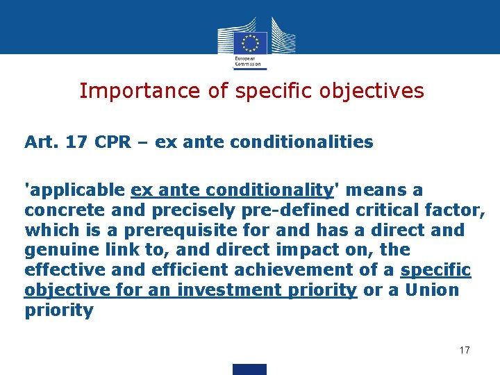 Importance of specific objectives Art. 17 CPR – ex ante conditionalities 'applicable ex ante