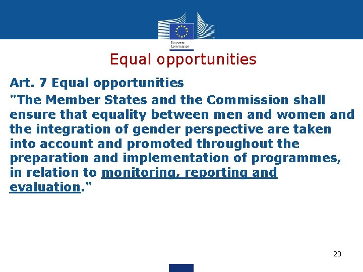 """Equal opportunities Art. 7 Equal opportunities """"The Member States and the Commission shall ensure"""