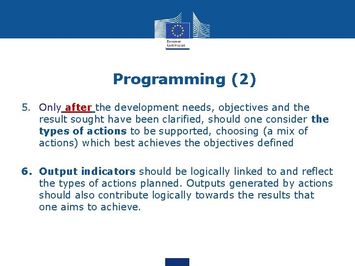 Programming (2) 5. Only after the development needs, objectives and the result sought have