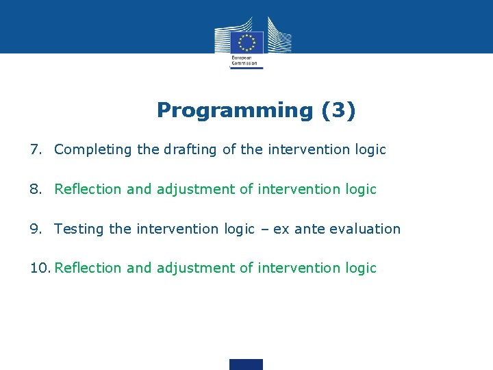 Programming (3) 7. Completing the drafting of the intervention logic 8. Reflection and adjustment