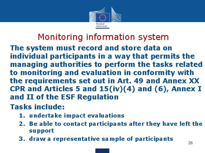 Monitoring information system The system must record and store data on individual participants in