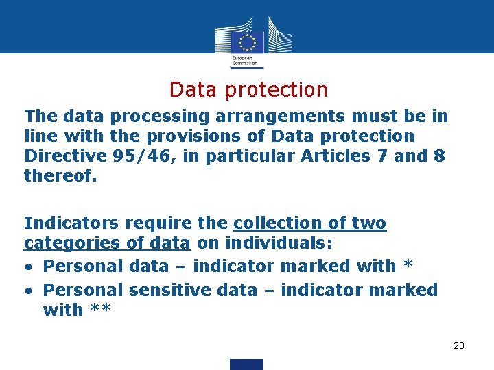 Data protection The data processing arrangements must be in line with the provisions of