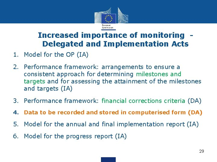 Increased importance of monitoring - Delegated and Implementation Acts 1. Model for the OP