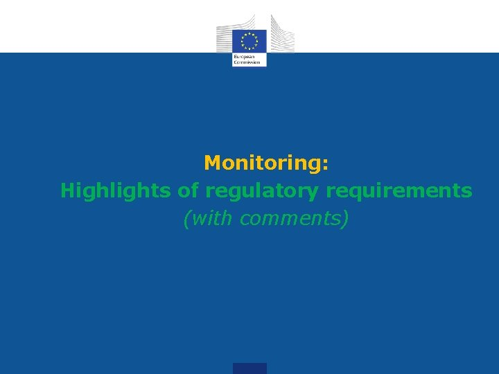 Monitoring: Highlights of regulatory requirements (with comments)