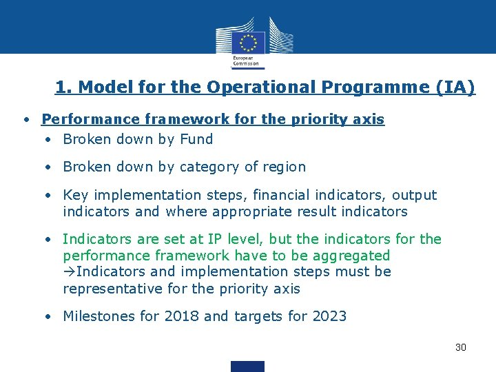 1. Model for the Operational Programme (IA) • Performance framework for the priority axis