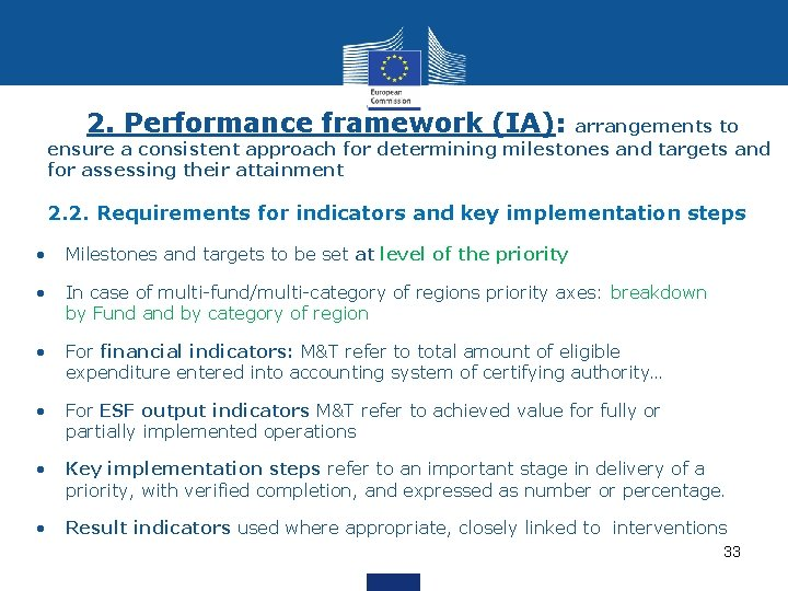 2. Performance framework (IA): arrangements to ensure a consistent approach for determining milestones and