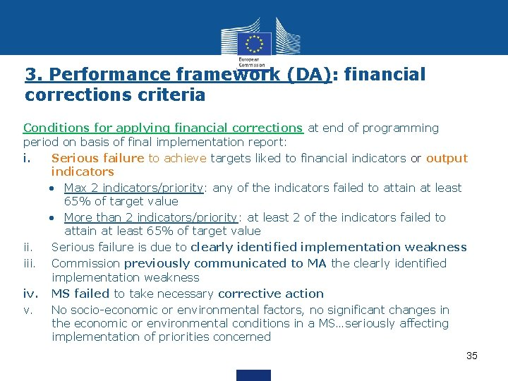 3. Performance framework (DA): financial corrections criteria Conditions for applying financial corrections at end