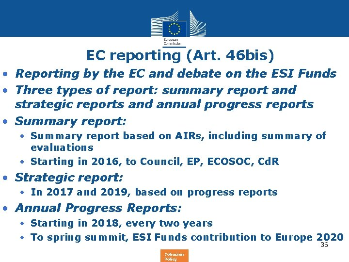 EC reporting (Art. 46 bis) • Reporting by the EC and debate on the