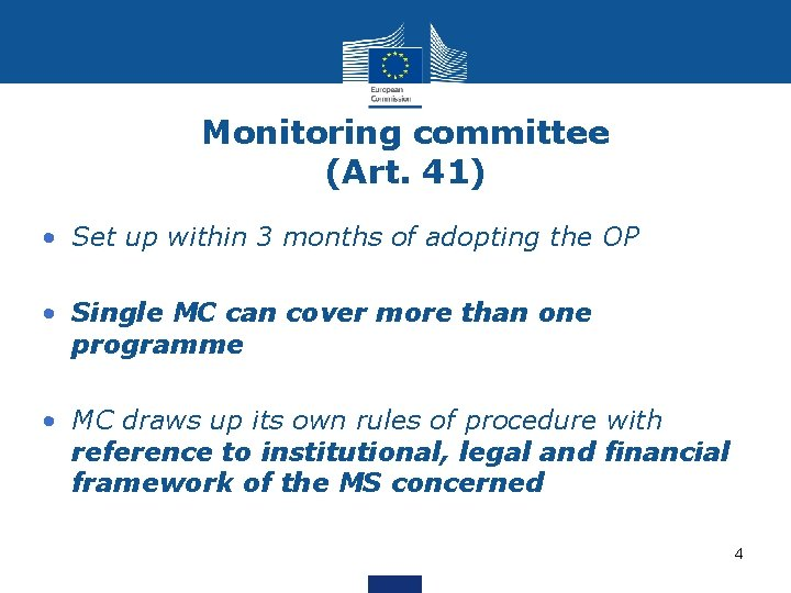Monitoring committee (Art. 41) • Set up within 3 months of adopting the OP