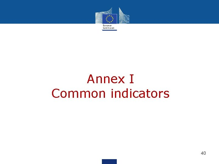 Annex I Common indicators 40