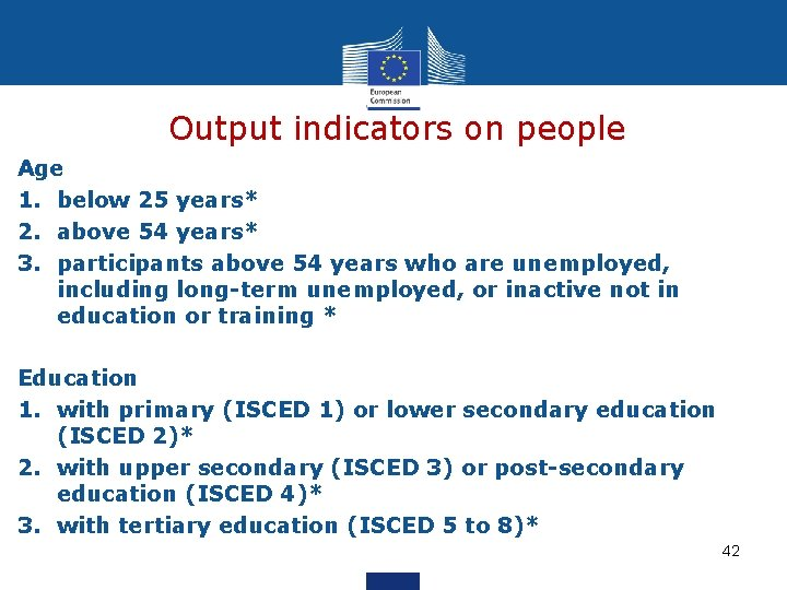 Output indicators on people Age 1. below 25 years* 2. above 54 years* 3.