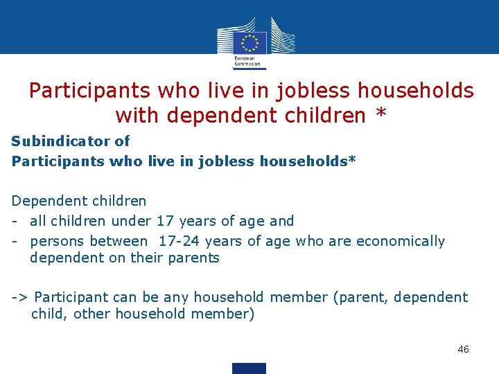 Participants who live in jobless households with dependent children * Subindicator of Participants who