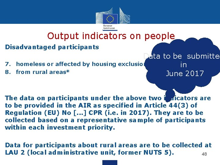 Output indicators on people Disadvantaged participants 7. 8. Data to be submitted homeless or
