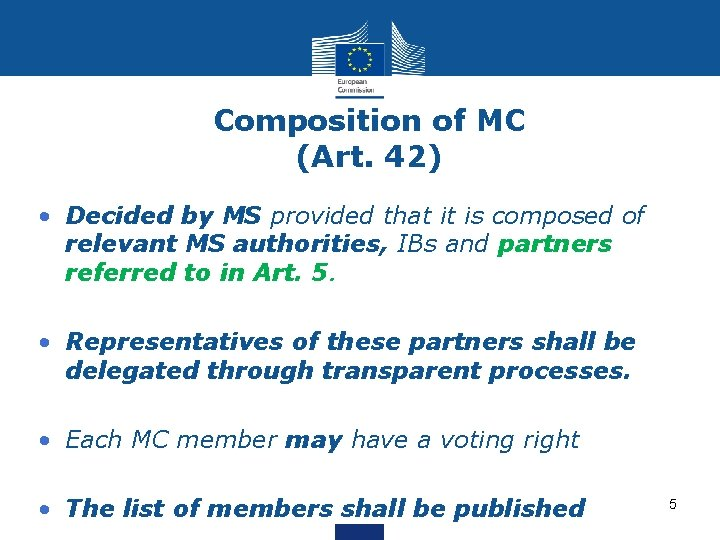 Composition of MC (Art. 42) • Decided by MS provided that it is composed