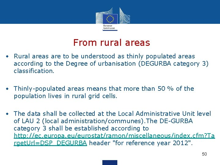 From rural areas • Rural areas are to be understood as thinly populated areas