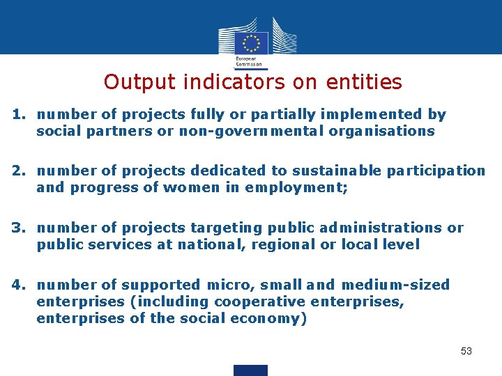 Output indicators on entities 1. number of projects fully or partially implemented by social