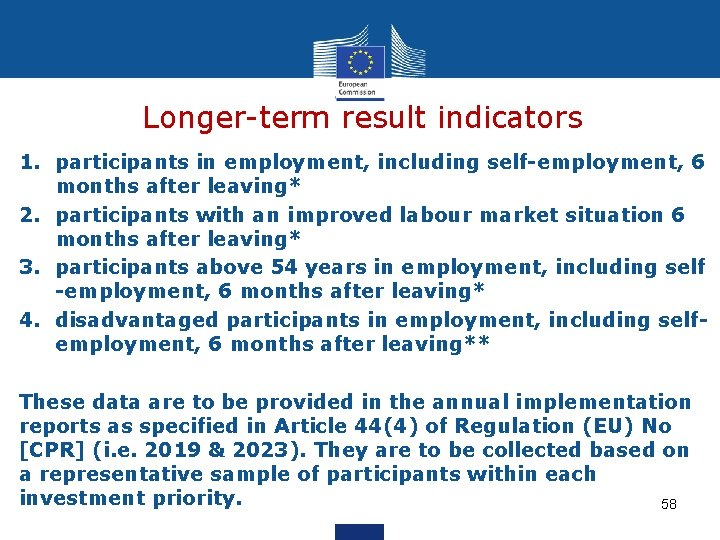 Longer-term result indicators 1. participants in employment, including self-employment, 6 months after leaving* 2.