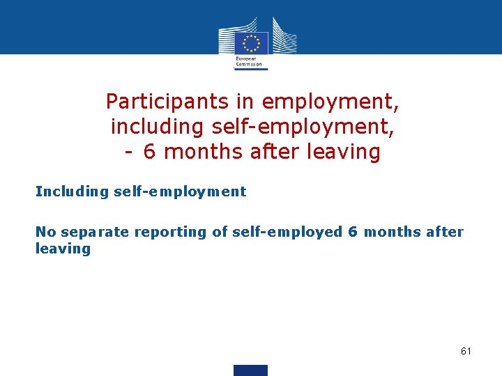 Participants in employment, including self-employment, - 6 months after leaving Including self-employment No separate