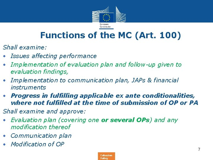 Functions of the MC (Art. 100) Shall examine: • Issues affecting performance • Implementation