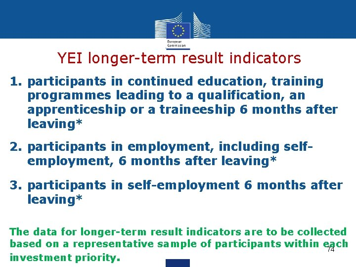 YEI longer-term result indicators 1. participants in continued education, training programmes leading to a