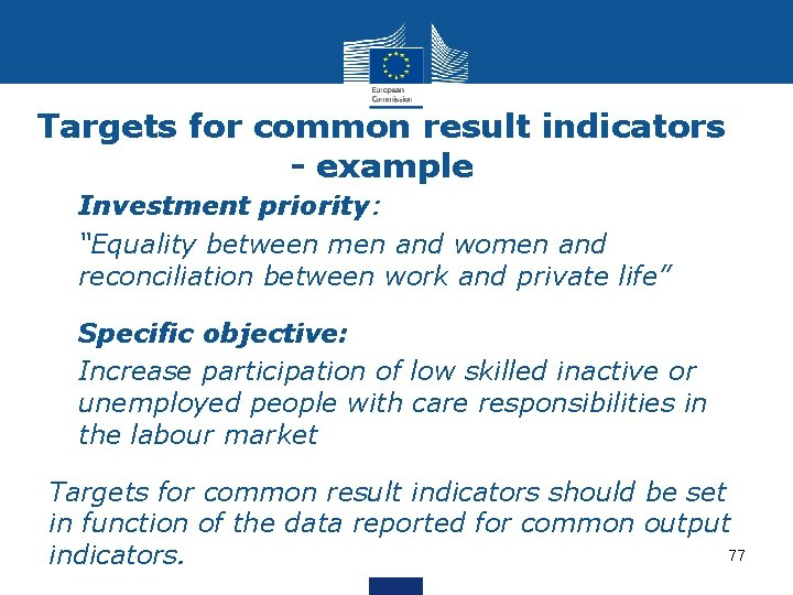 """Targets for common result indicators - example • Investment priority: • """"Equality between men"""