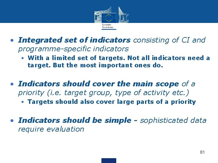 Principles for sound indicators • Integrated set of indicators consisting of CI and programme-specific