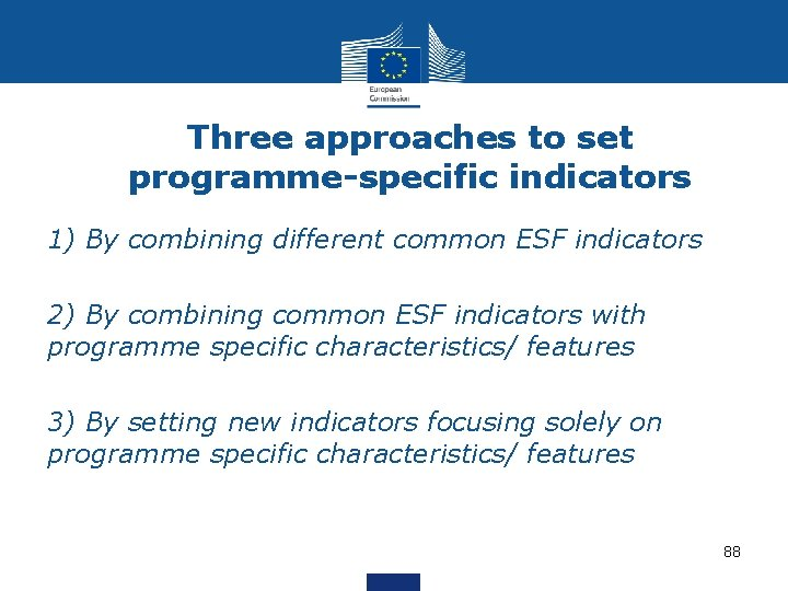 Three approaches to set programme-specific indicators 1) By combining different common ESF indicators 2)