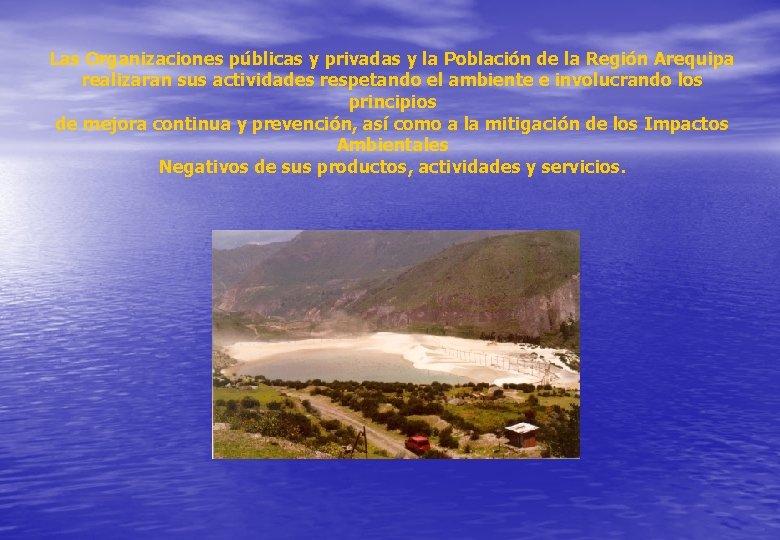 Las Organizaciones públicas y privadas y la Población de la Región Arequipa realizaran sus