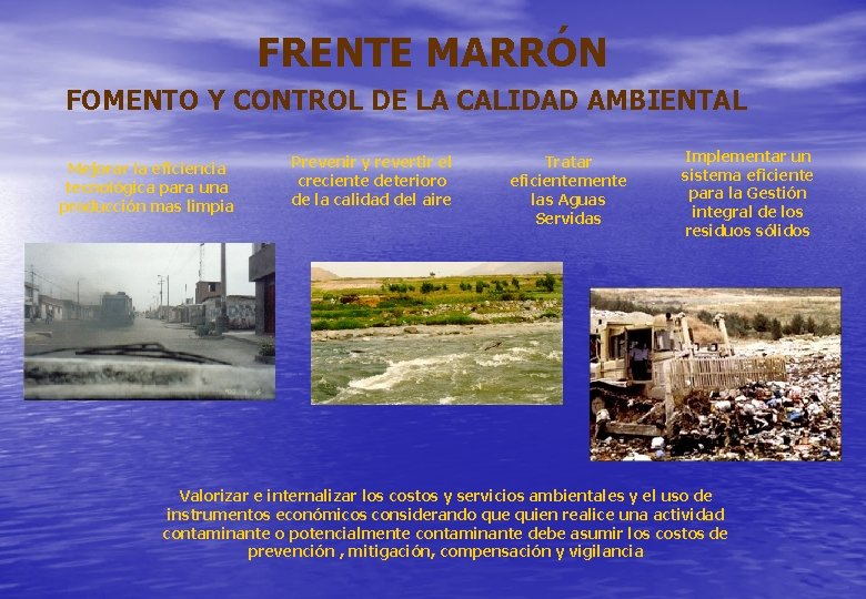 FRENTE MARRÓN FOMENTO Y CONTROL DE LA CALIDAD AMBIENTAL Mejorar la eficiencia tecnológica para