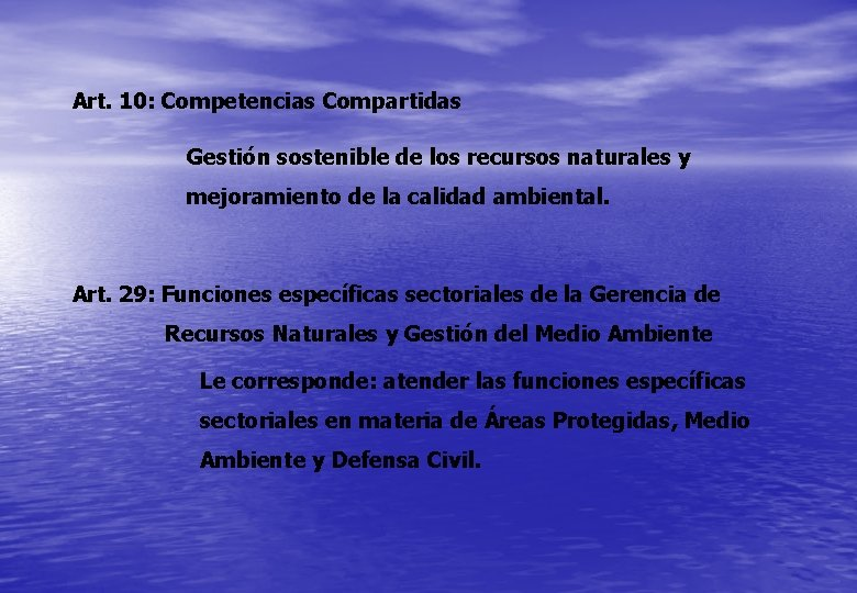 Art. 10: Competencias Compartidas Gestión sostenible de los recursos naturales y mejoramiento de la