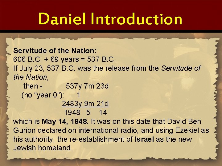 Daniel Introduction Servitude of the Nation: 606 B. C. + 69 years = 537