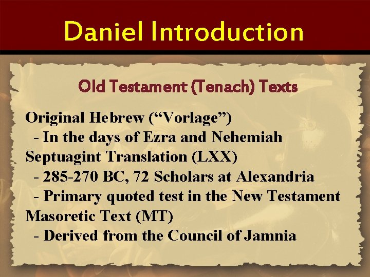 "Daniel Introduction Old Testament (Tenach) Texts Original Hebrew (""Vorlage"") - In the days of"
