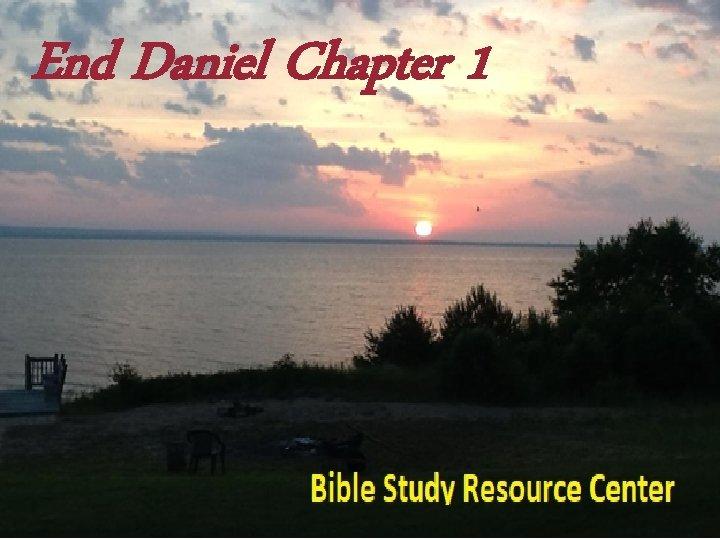 End Daniel Chapter 1