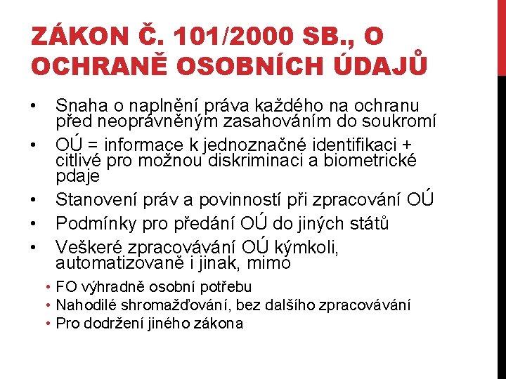 ZÁKON Č. 101/2000 SB. , O OCHRANĚ OSOBNÍCH ÚDAJŮ • • • Snaha o