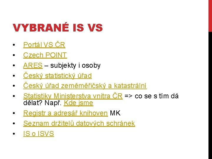 VYBRANÉ IS VS • • • Portál VS ČR Czech POINT ARES – subjekty