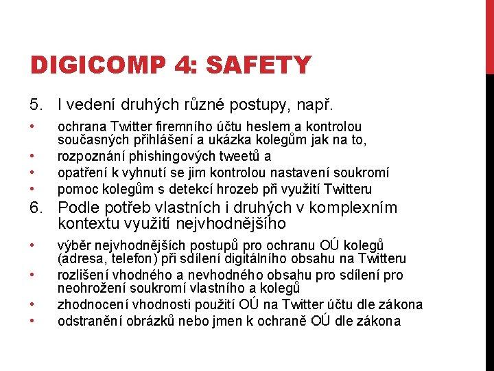 DIGICOMP 4: SAFETY 5. I vedení druhých různé postupy, např. • • ochrana Twitter