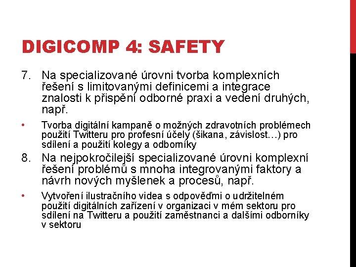 DIGICOMP 4: SAFETY 7. Na specializované úrovni tvorba komplexních řešení s limitovanými definicemi a