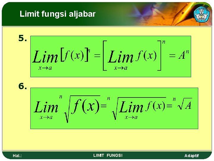 Limit fungsi aljabar 5. 6. Hal. : LIMIT FUNGSI Adaptif