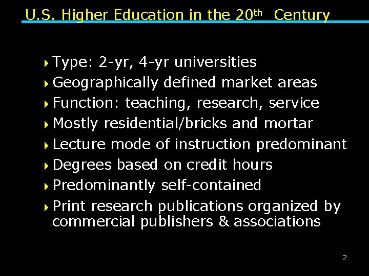 U. S. Higher Education in the 20 th Century 4 Type: 2 -yr, 4
