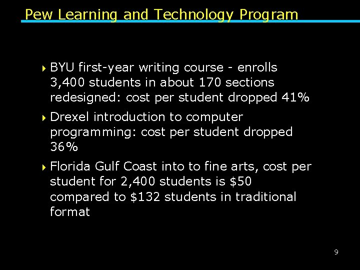 Pew Learning and Technology Program 4 BYU first-year writing course - enrolls 3, 400