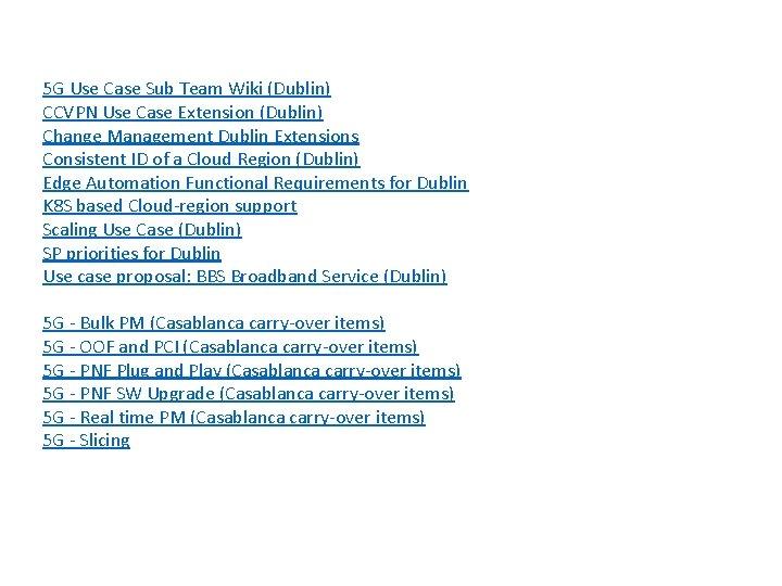 5 G Use Case Sub Team Wiki (Dublin) CCVPN Use Case Extension (Dublin) Change