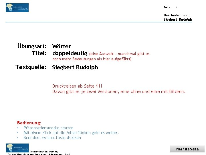 Übungsart: Titel: Seite: Quelle: 1 Bearbeitet von: Siegbert Rudolph Übungsart: Wörter Titel: doppeldeutig (eine