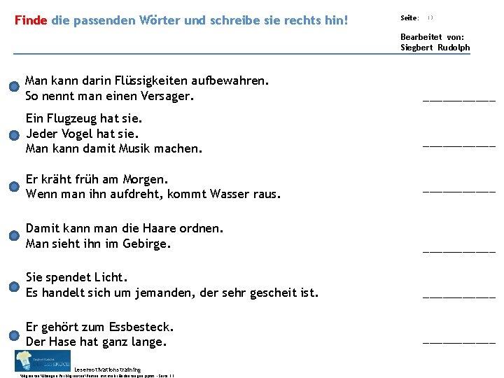 Übungsart: Finde die passenden Wörter und schreibe sie rechts hin! Seite: 13 Bearbeitet von:
