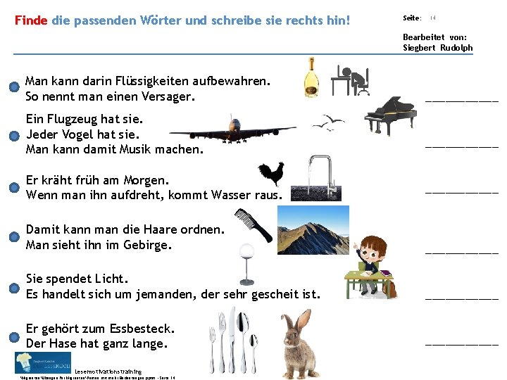 Übungsart: Finde die passenden Wörter und schreibe sie rechts hin! Seite: 14 Bearbeitet von: