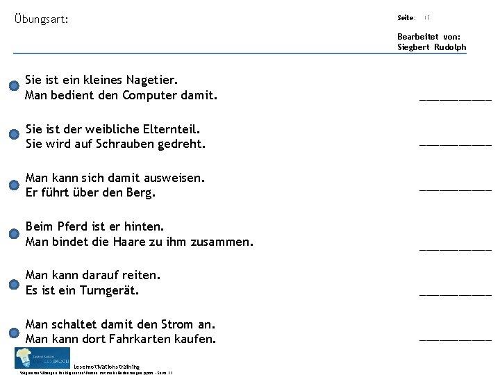 Übungsart: Seite: 15 Bearbeitet von: Siegbert Rudolph Sie ist ein kleines Nagetier. Man bedient