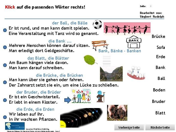 Übungsart: Klick auf die passenden Wörter rechts! Seite: 2 Bearbeitet von: Siegbert Rudolph der