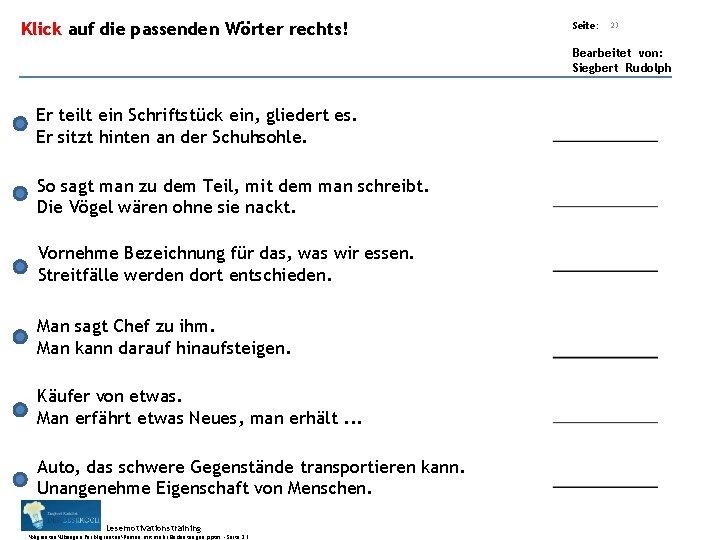 Übungsart: Klick auf die passenden Wörter rechts! Seite: 23 Bearbeitet von: Siegbert Rudolph Er