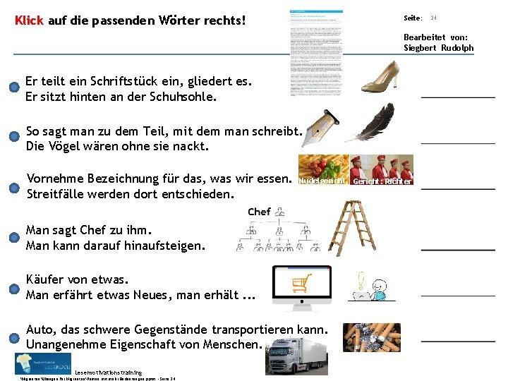 Übungsart: Klick auf die passenden Wörter rechts! Seite: 24 Bearbeitet von: Siegbert Rudolph Er